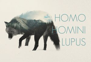 """ Homo homini lupus"", man is a wolf to another man (A. SCHOPENHAUER)"