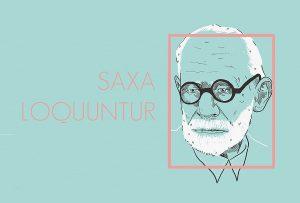 Στον Φρόυντ άρεσε ιδιαίτερα ο λατινικός αφορισμός Saxa loquuntur, «οι πέτρες μιλούν». (Φρόυντ)