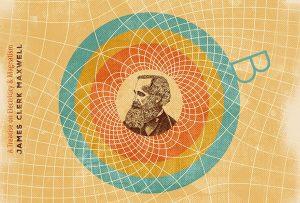 James Clerk Maxwell | Μέρος Β'